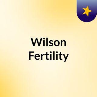 Wilson Fertility
