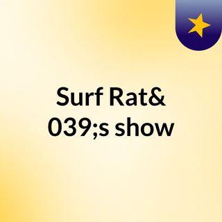 Surf Rat's show