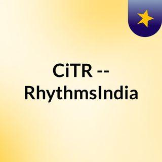 CiTR -- RhythmsIndia