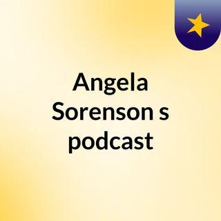 Episode 60 - Angela Sorenson's podcast