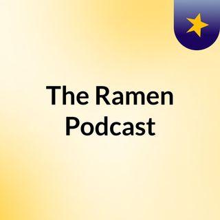 The Ramen Podcast