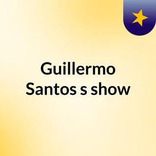 Guillermo Santos's show