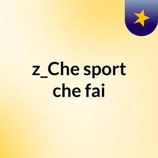 z_Che sport che fai