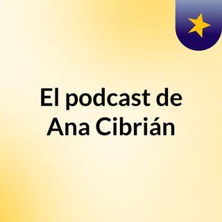 El podcast de Ana Cibrián
