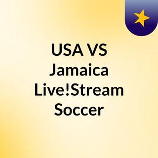 USA VS Jamaica Live!Stream Soccer