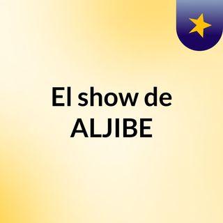El show de ALJIBE