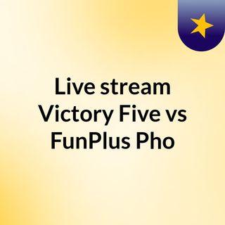 Live stream Victory Five vs FunPlus Phoenix esports 3/30/2020