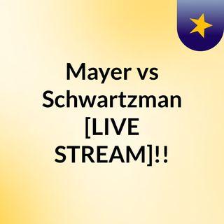 Mayer vs Schwartzman [LIVE#STREAM]!!