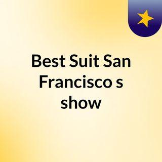 Best Suit San Francisco's show
