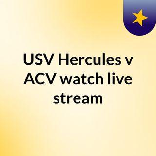 USV Hercules v ACV watch live stream