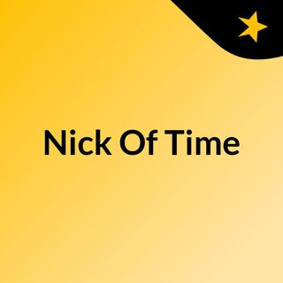 Nick Of Time Episode 1: I Hate The Internet