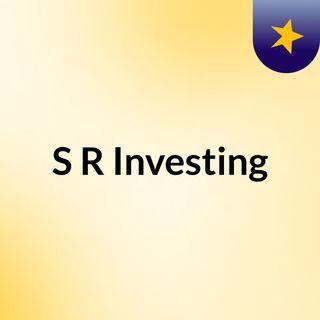S&R Investing