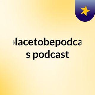 aplacetobepodcast's podcast