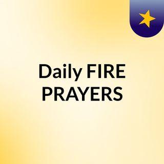 Daily FIRE PRAYERS