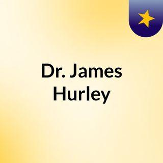 Dr. James Hurley
