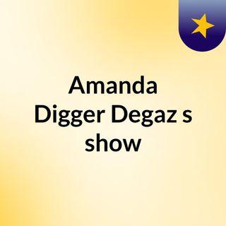 Amanda Digger Degaz's show