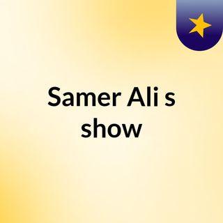 Samer Ali's show