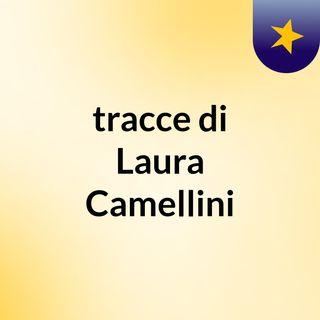 tracce di Laura Camellini