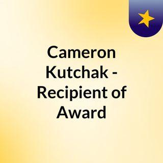 Cameron Kutchak - Recipient of Award