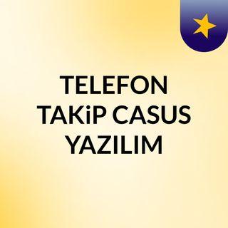 E-CASUS.net telefon dinleme ve casus telefon takip programlari ile casus yazılım, dinleme cihazlari