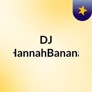 DJ HannahBanana
