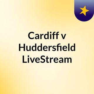 Cardiff v Huddersfield LiveStream