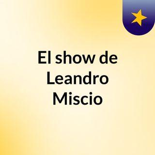 Episodio 19 - El show de Leandro Miscio