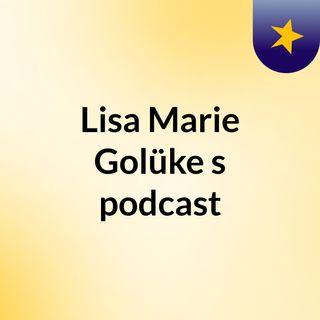 Episode 2 - Lisa Marie Golüke's podcast