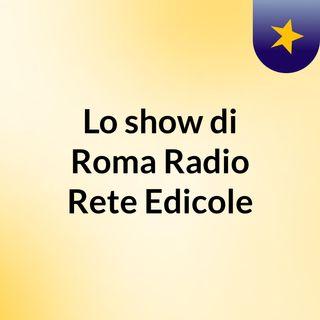 Lo show di Roma Radio Rete Edicole