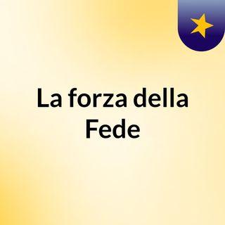 La forza della Fede