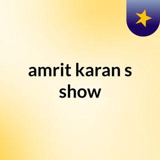 amrit karan's show