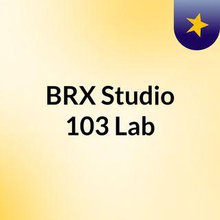 BRX Studio 103 Lab