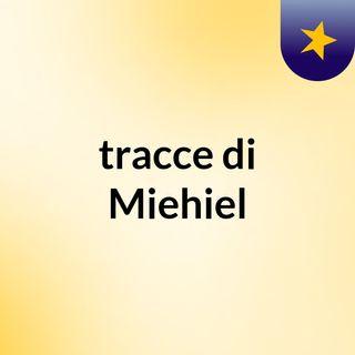 tracce di Miehiel