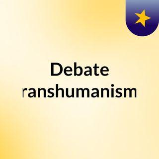 debate sobre el transhumanismo