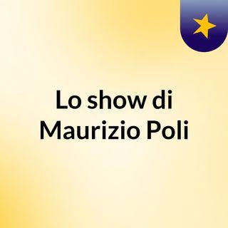 Lo show di Maurizio Poli