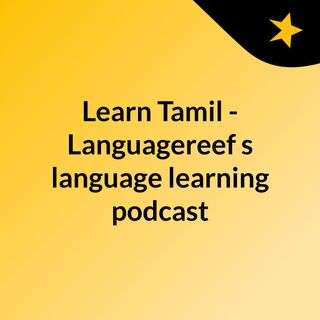 Learn Tamil - Languagereef's language learning podcast
