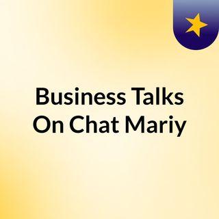 Business  Talks On  Chat Mariy