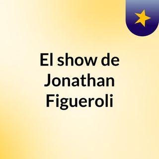 El show de Jonathan Figueroli
