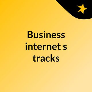 Business internet's tracks