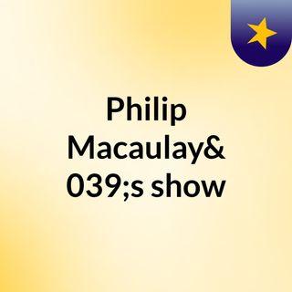 Philip Macaulay's show