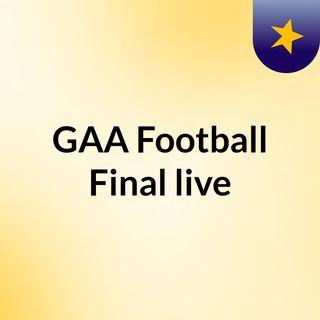 GAA Football Final live
