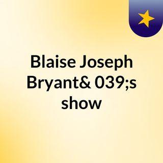 Blaise Bryant Show 06/19