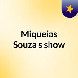 Miqueias Souza's show