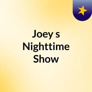Joey's Broadcast 12/11/17