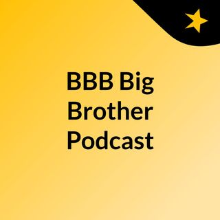 BBB Big Brother Podcast