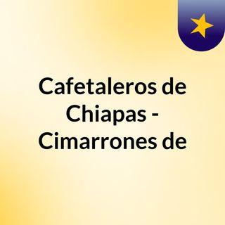 Cafetaleros de Chiapas - Cimarrones de