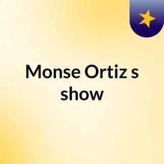 Monse Ortiz's show