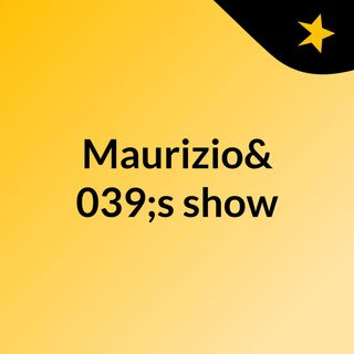 Episodio 9 - Maurizio's show