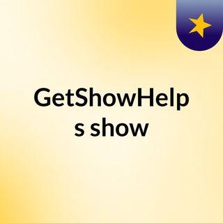 GetShowHelp's show