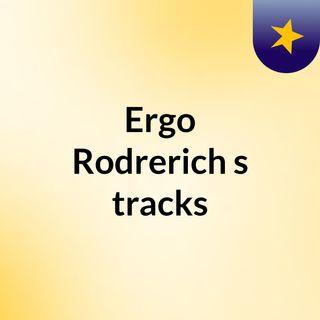 Ergo Rodrerich's tracks